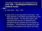 transactions federal exp and unobligated balance line 10h unobligated balance of federal funds