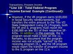 transactions program income line 10l total federal program income earned example continued