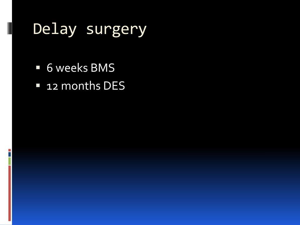 Delay surgery
