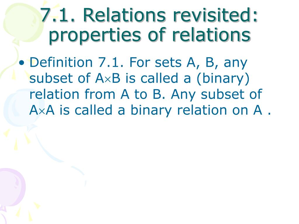 7.1. Relations revisited: properties of relations