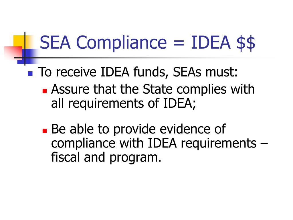 SEA Compliance = IDEA $$