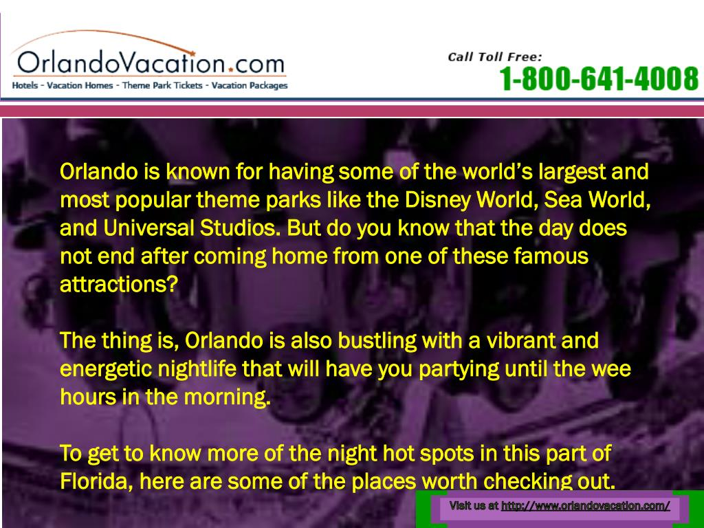 Orlando is known for having some of the world's largest and most popular theme parks like the Disney World, Sea World, and Universal Studios. But do you know that the day does not end after coming home from one of these famous attractions?