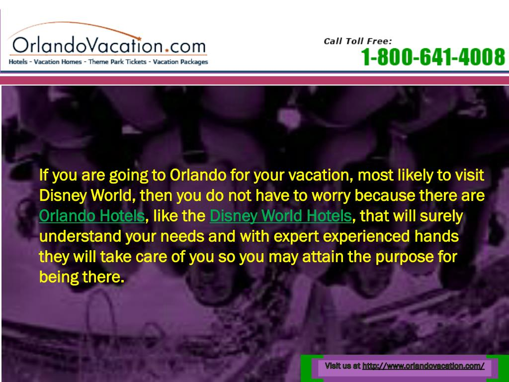 If you are going to Orlando for your vacation, most likely to visit Disney World, then you do not have to worry because there are