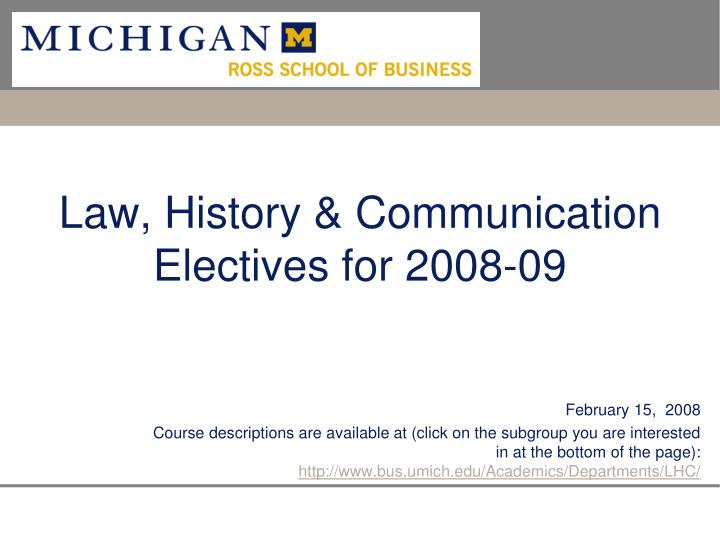 Law history communication electives for 2008 09