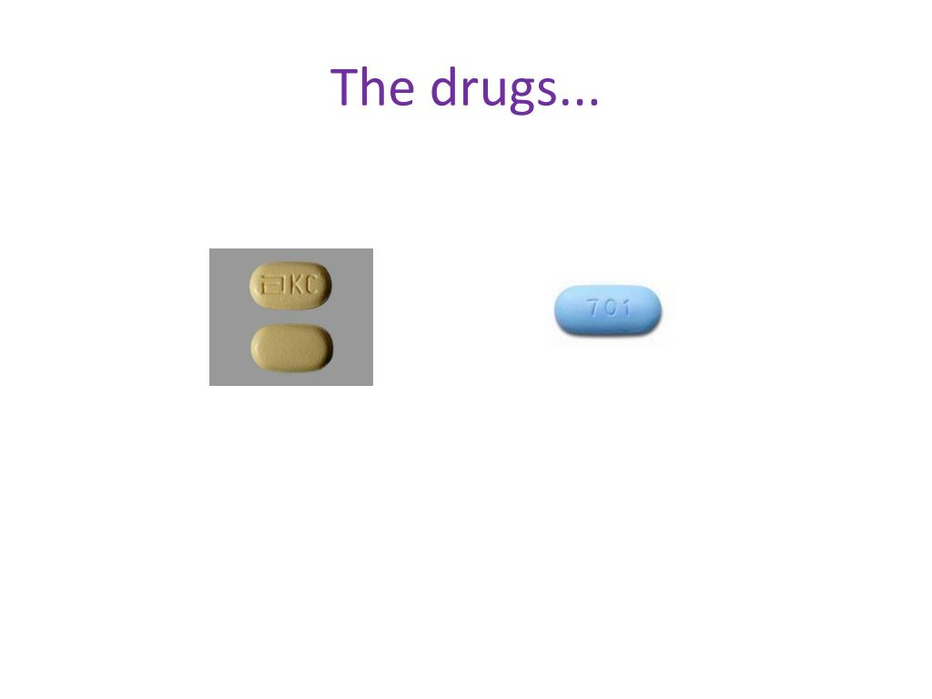 The drugs...