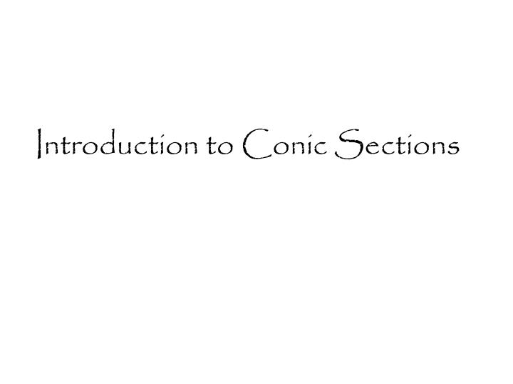 Introduction to Conic Sections