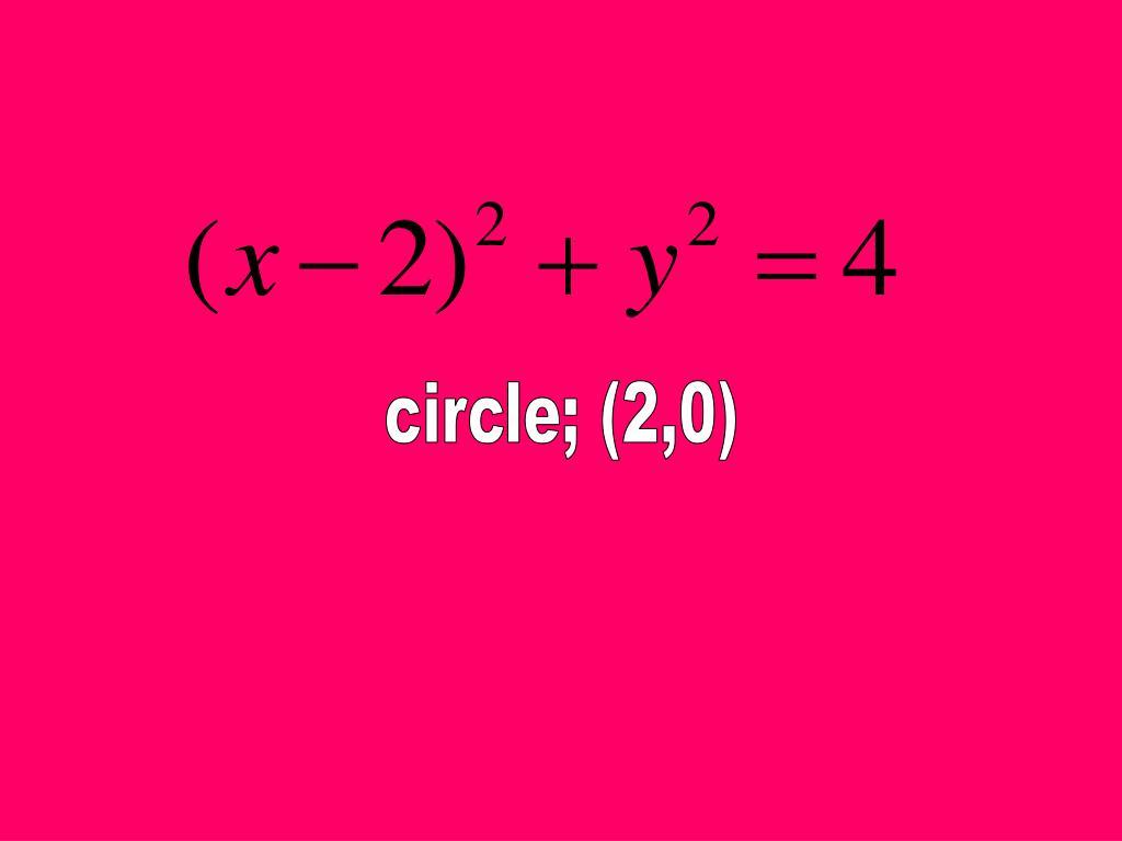 circle; (2,0)