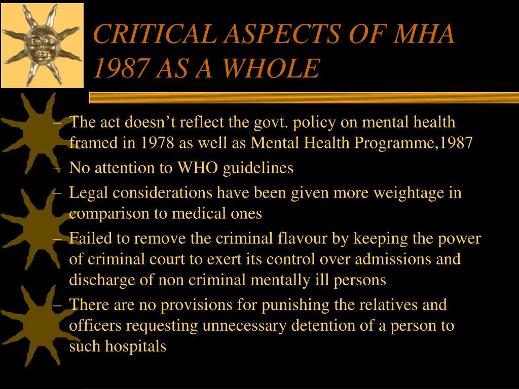 CRITICAL ASPECTS OF MHA 1987 AS A WHOLE