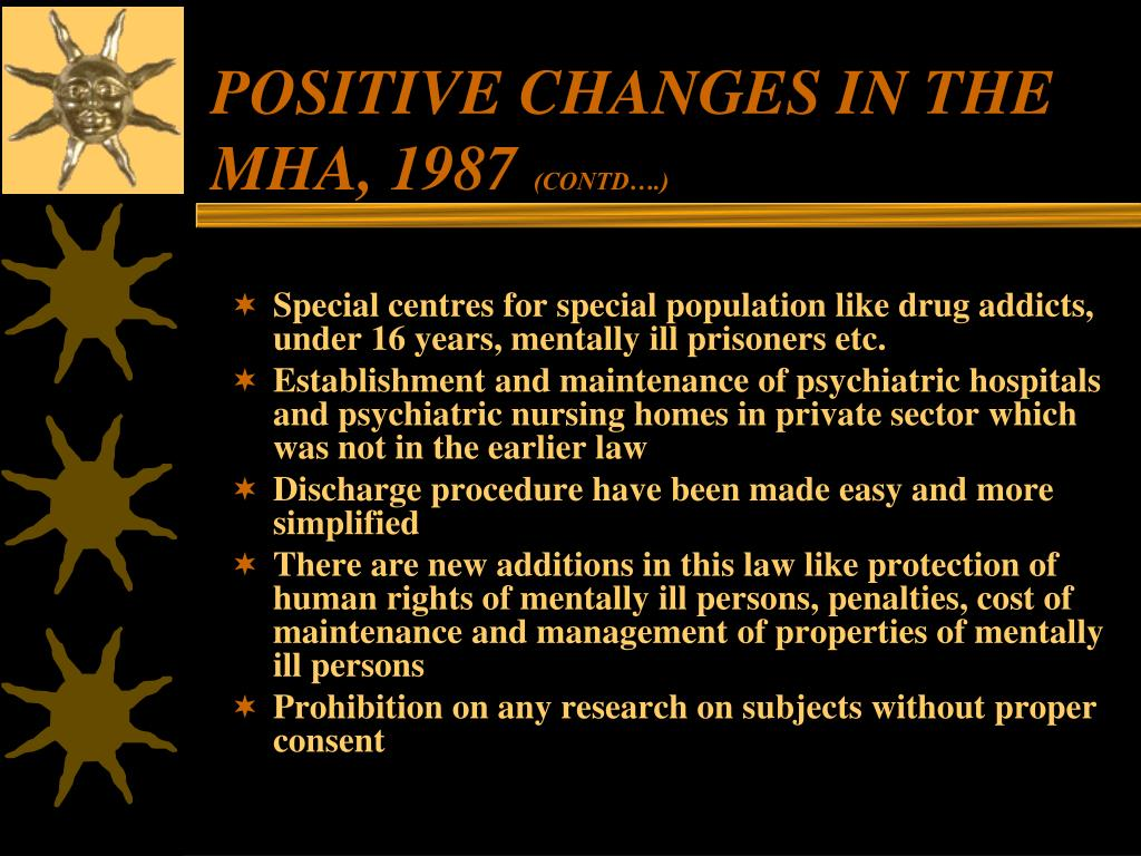 POSITIVE CHANGES IN THE MHA, 1987