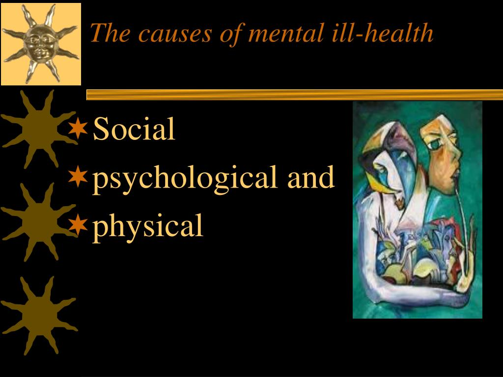 The causes of mental ill-health