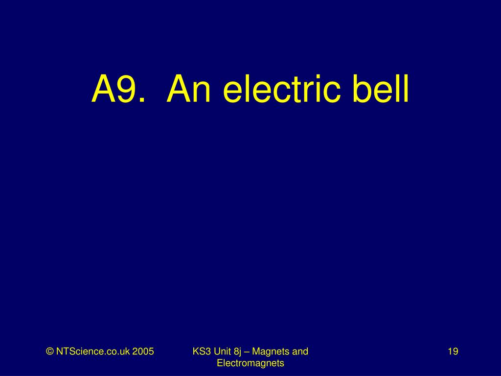 A9.  An electric bell
