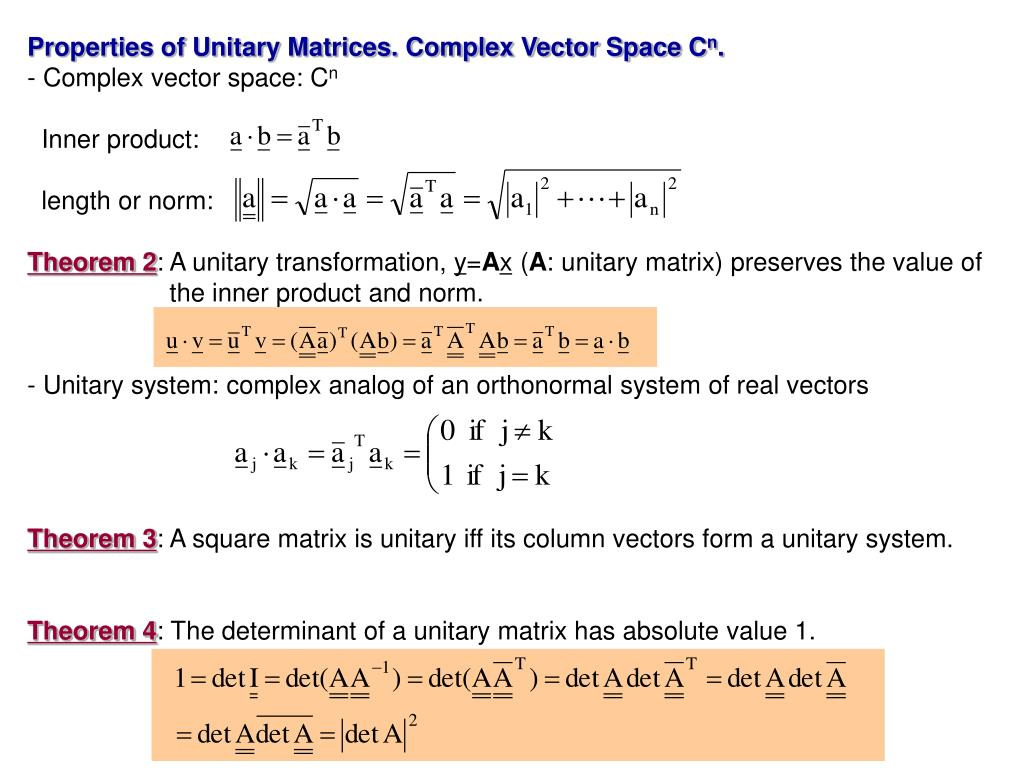 Properties of Unitary Matrices. Complex Vector Space C