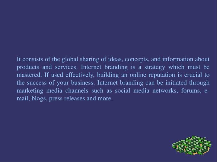 It consists of the global sharing of ideas, concepts, and information about products and services. I...