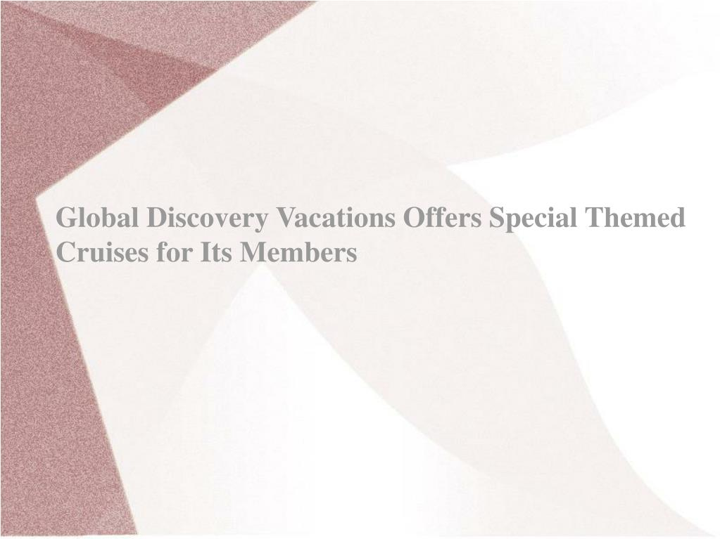 Global Discovery Vacations Offers Special Themed Cruises for Its Members