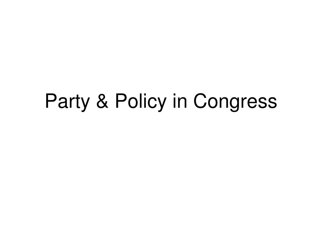Party & Policy in Congress