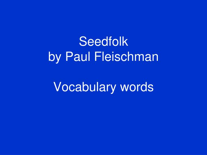Seedfolk by paul fleischman vocabulary words