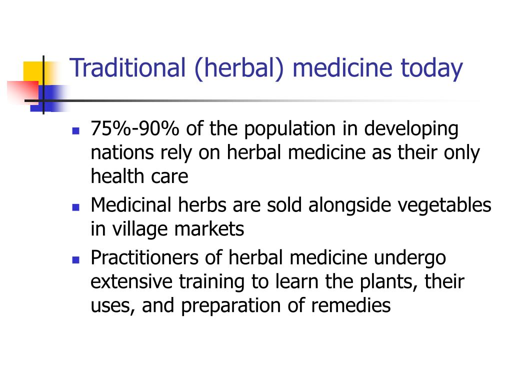 Traditional (herbal) medicine today