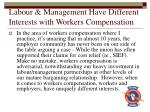labour management have different interests with workers compensation
