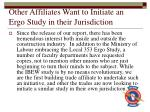 other affiliates want to initiate an ergo study in their jurisdiction
