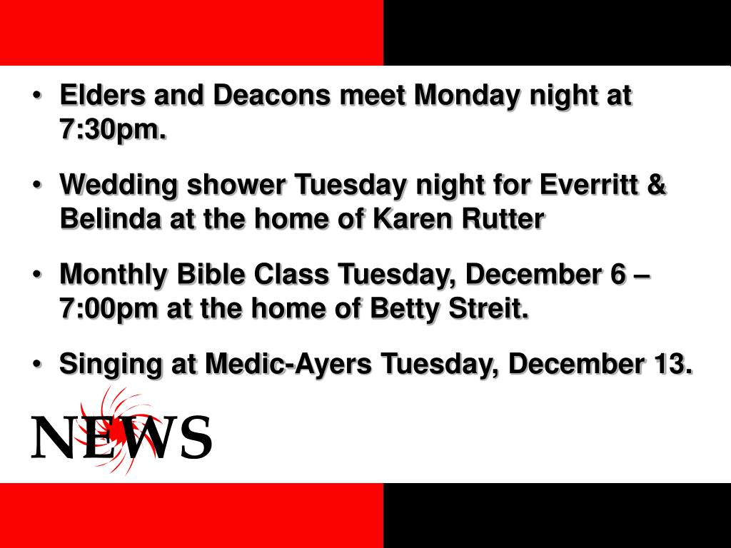 Elders and Deacons meet Monday night at 7:30pm.