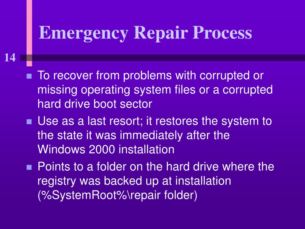 Emergency Repair Process