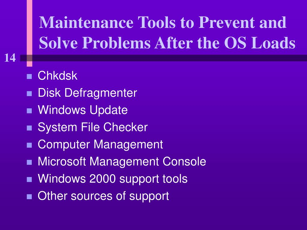 Maintenance Tools to Prevent and Solve Problems After the OS Loads