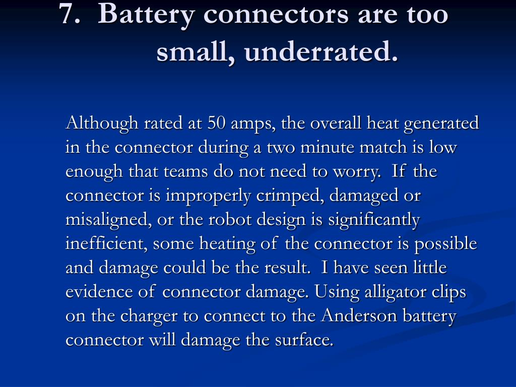 7.  Battery connectors are too small, underrated.