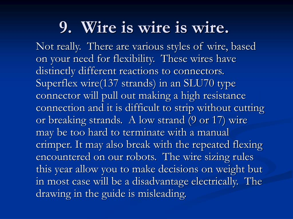 9.  Wire is wire is wire.