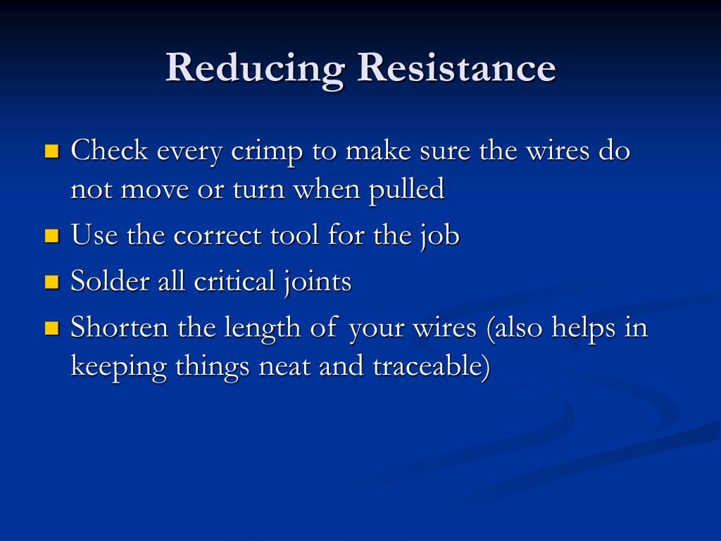 Reducing Resistance