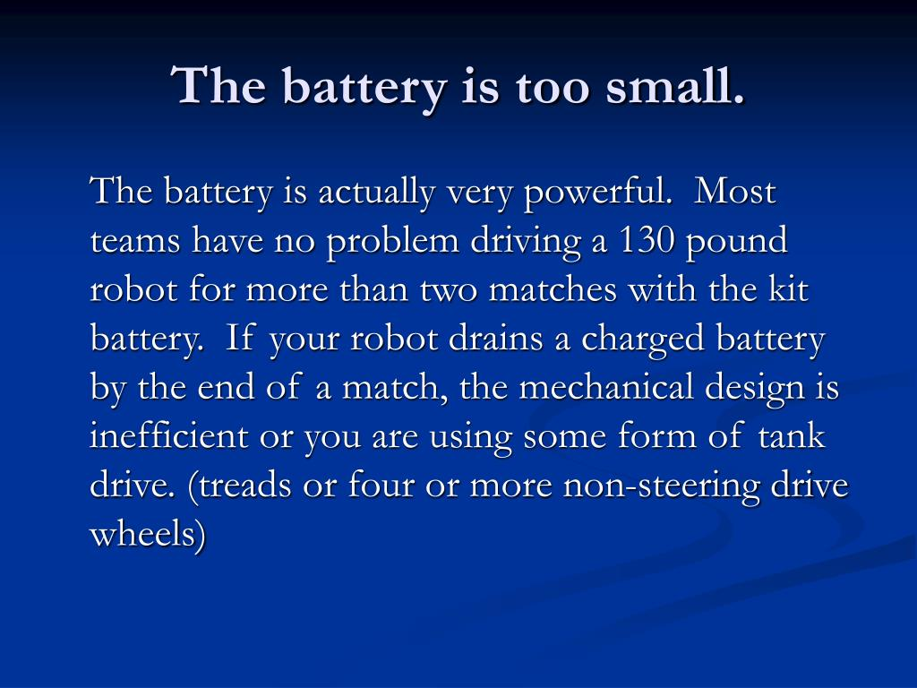 The battery is too small.