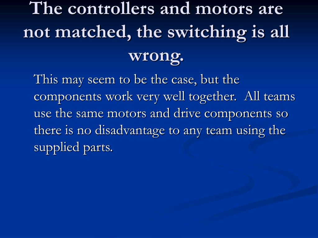 The controllers and motors are not matched, the switching is all wrong.