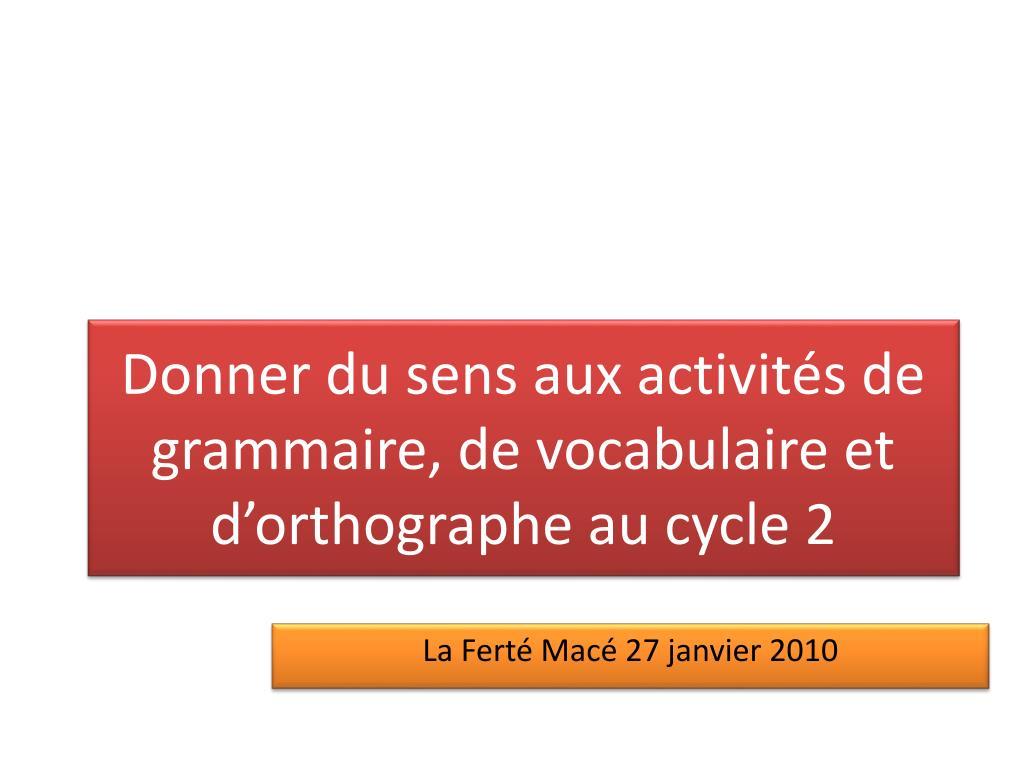 Donner du sens aux activités de grammaire, de vocabulaire et d'orthographe au cycle 2