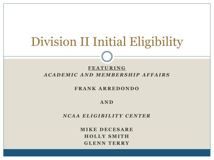 Division ii initial eligibility l.jpg