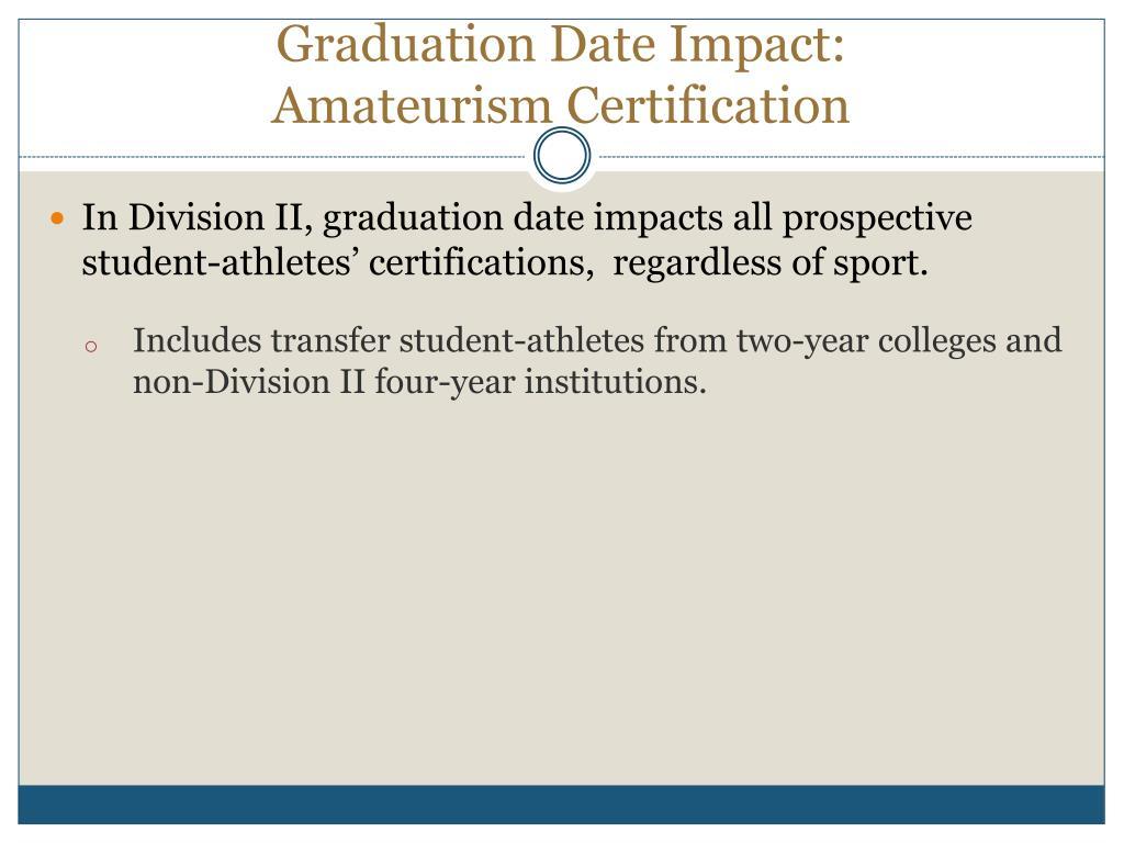 Graduation Date Impact: