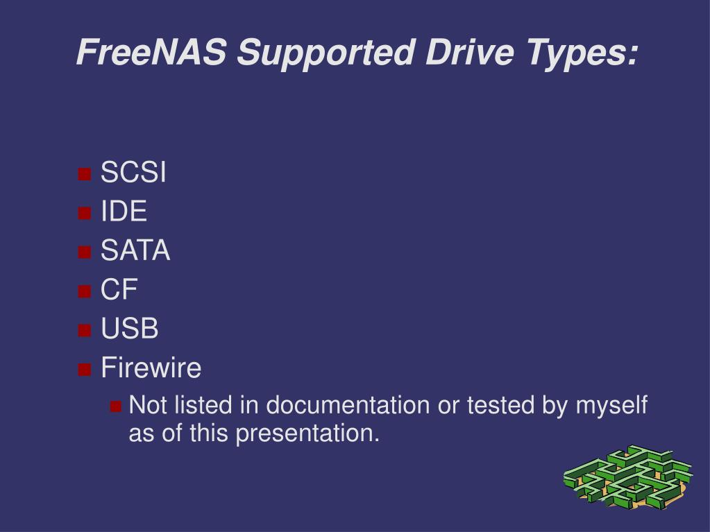 FreeNAS Supported Drive Types: