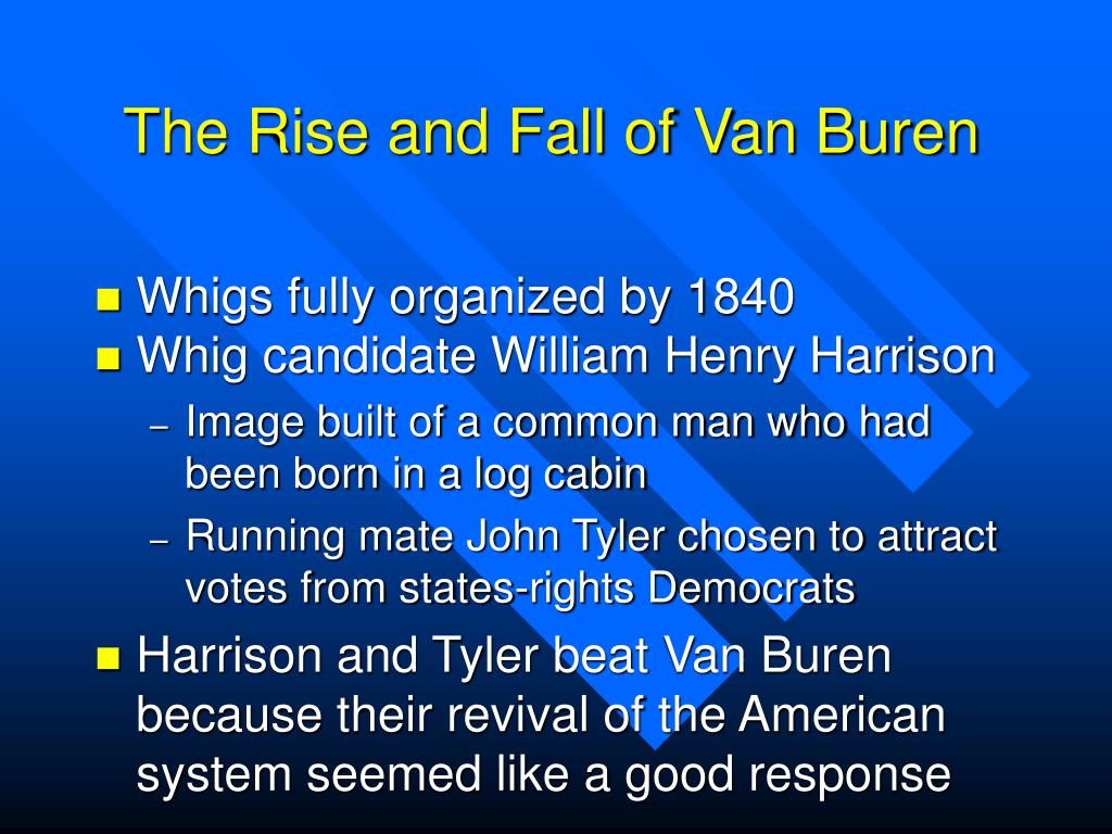 The Rise and Fall of Van Buren