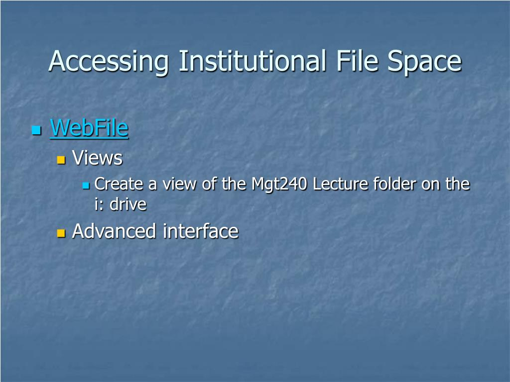 Accessing Institutional File Space