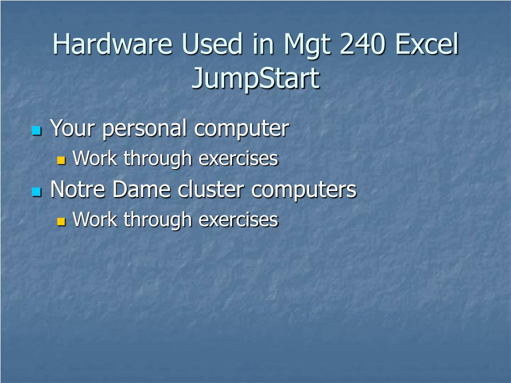 Hardware Used in Mgt 240 Excel JumpStart