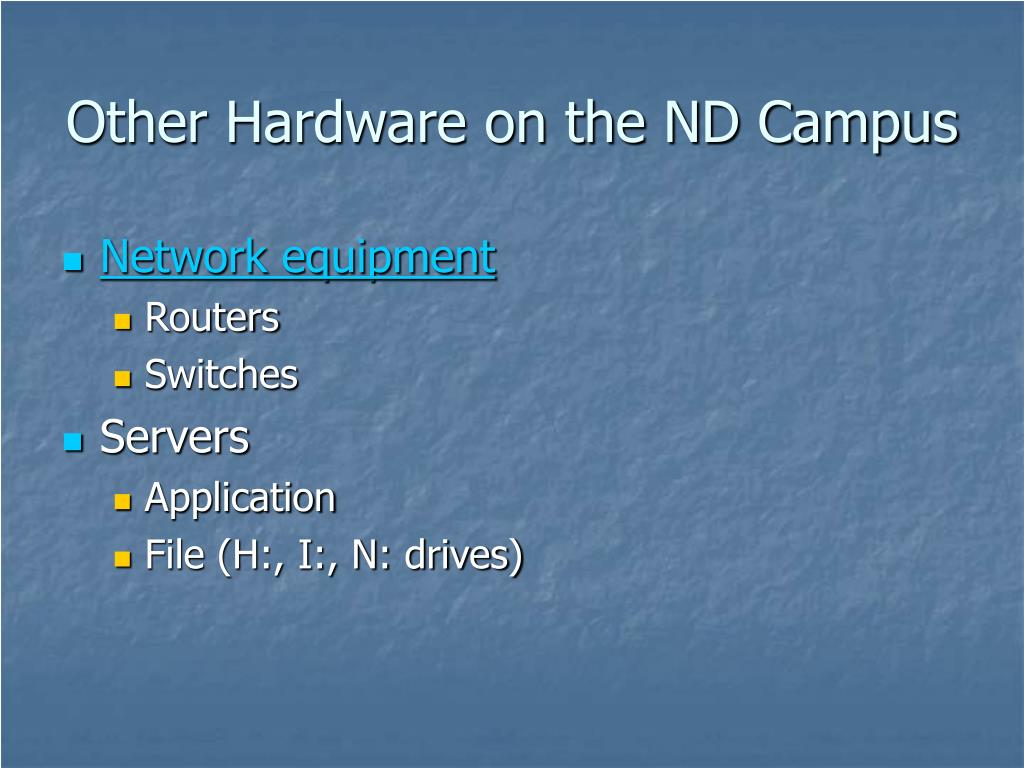 Other Hardware on the ND Campus