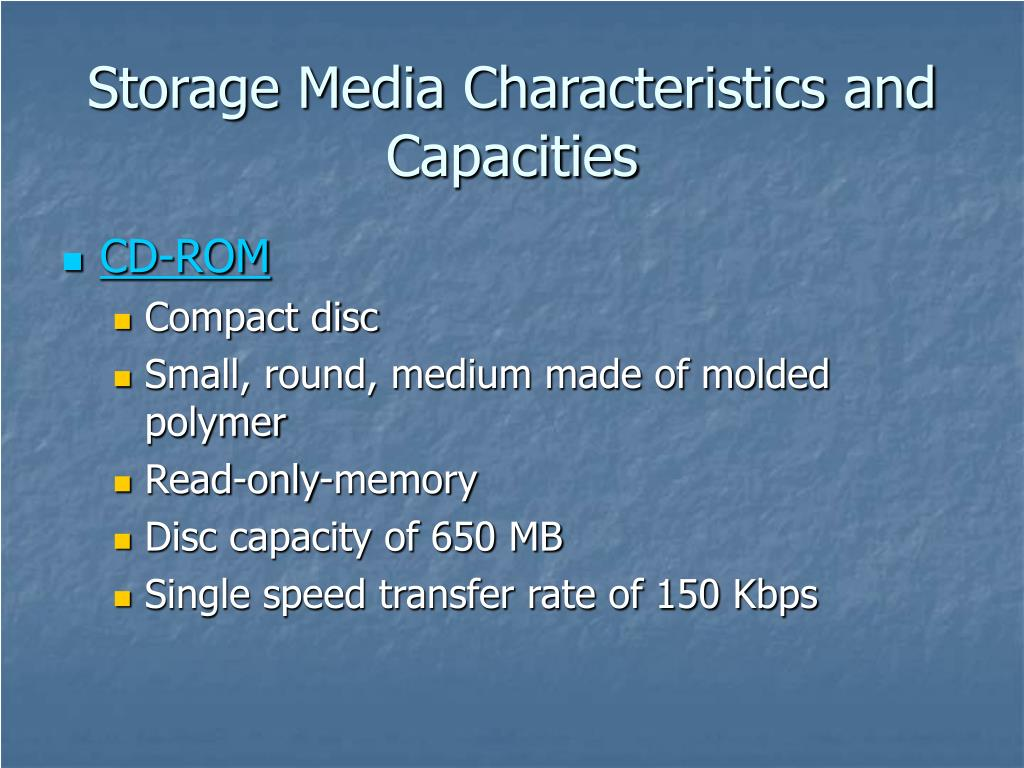 Storage Media Characteristics and Capacities