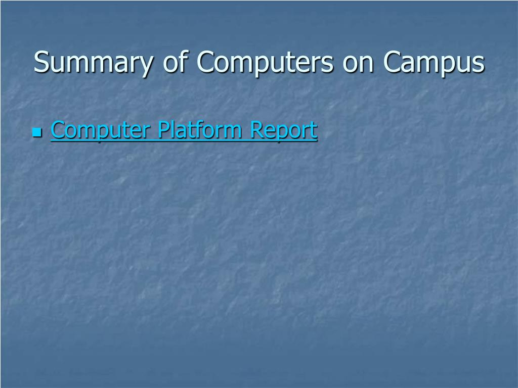 Summary of Computers on Campus