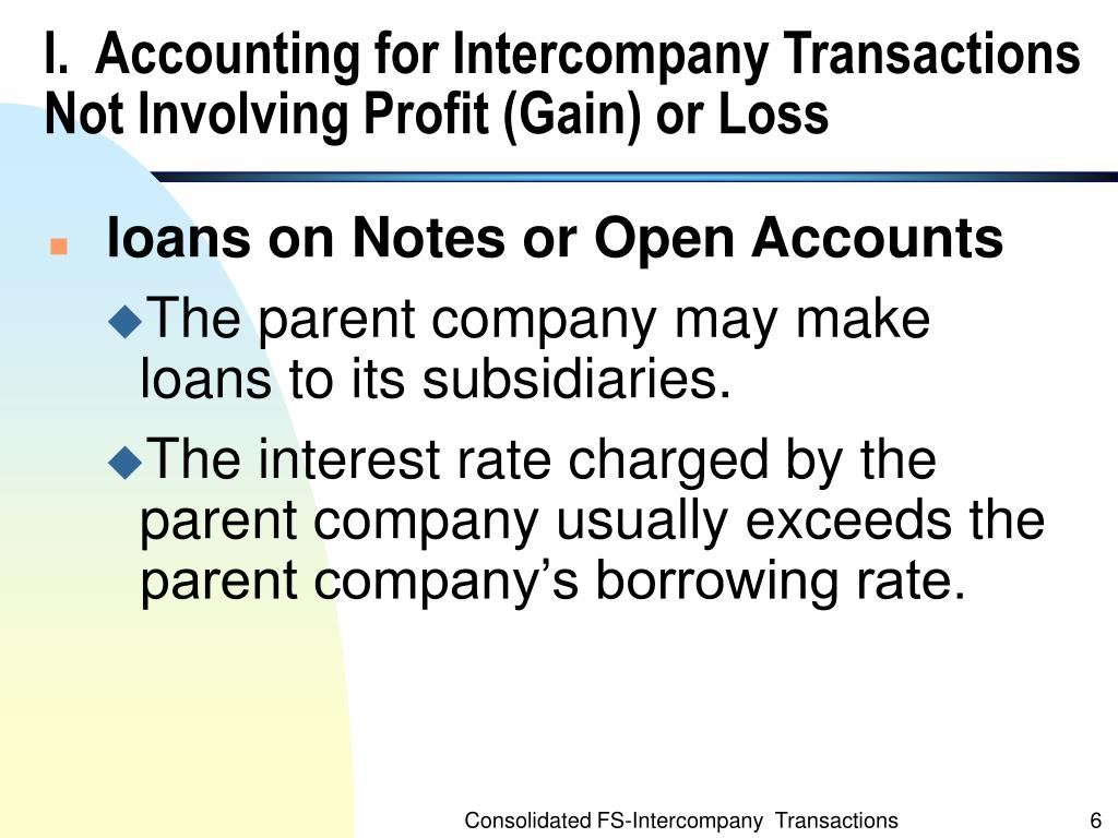 I.  Accounting for Intercompany Transactions Not Involving Profit (Gain) or Loss
