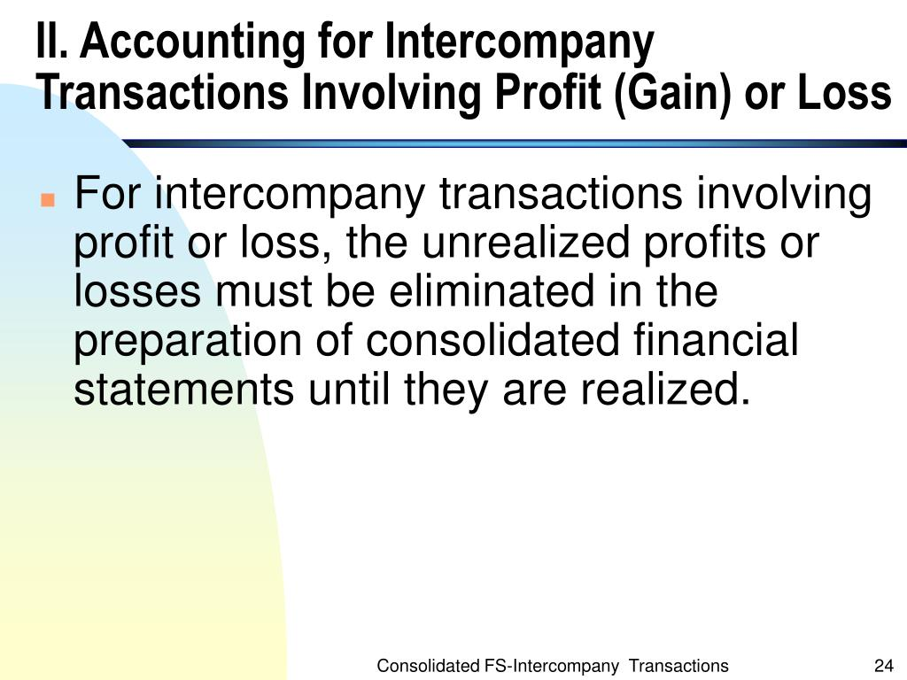 II. Accounting for Intercompany Transactions Involving Profit (Gain) or Loss