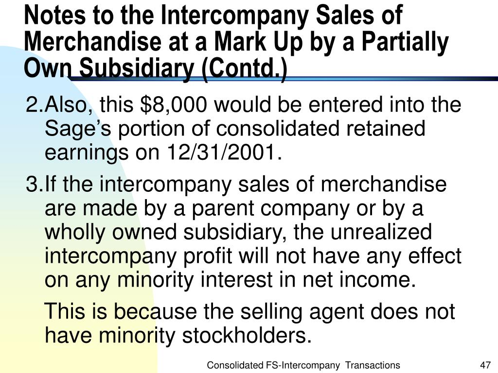 Notes to the Intercompany Sales of Merchandise at a Mark Up by a Partially Own Subsidiary (Contd.)