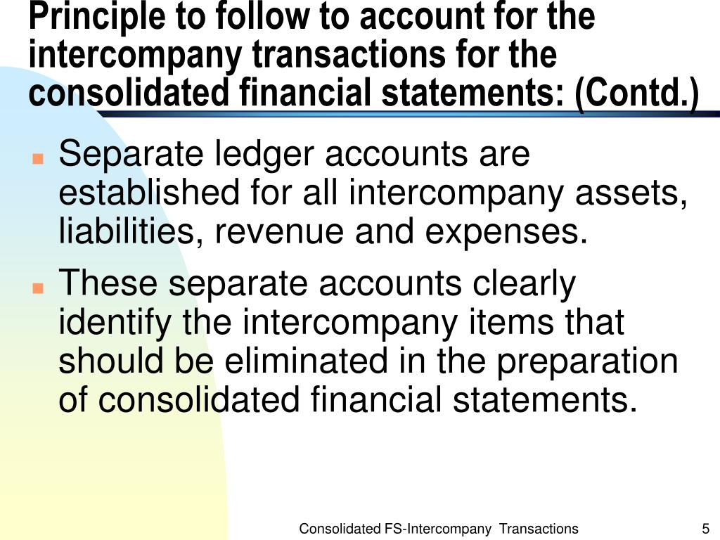 Principle to follow to account for the intercompany transactions for the consolidated financial statements: (Contd.)