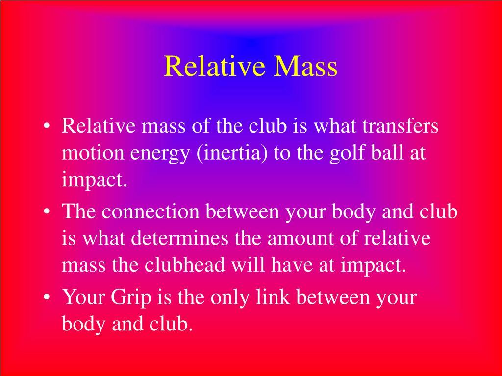 Relative Mass