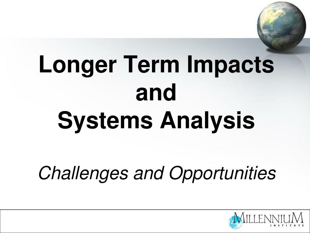 Longer Term Impacts