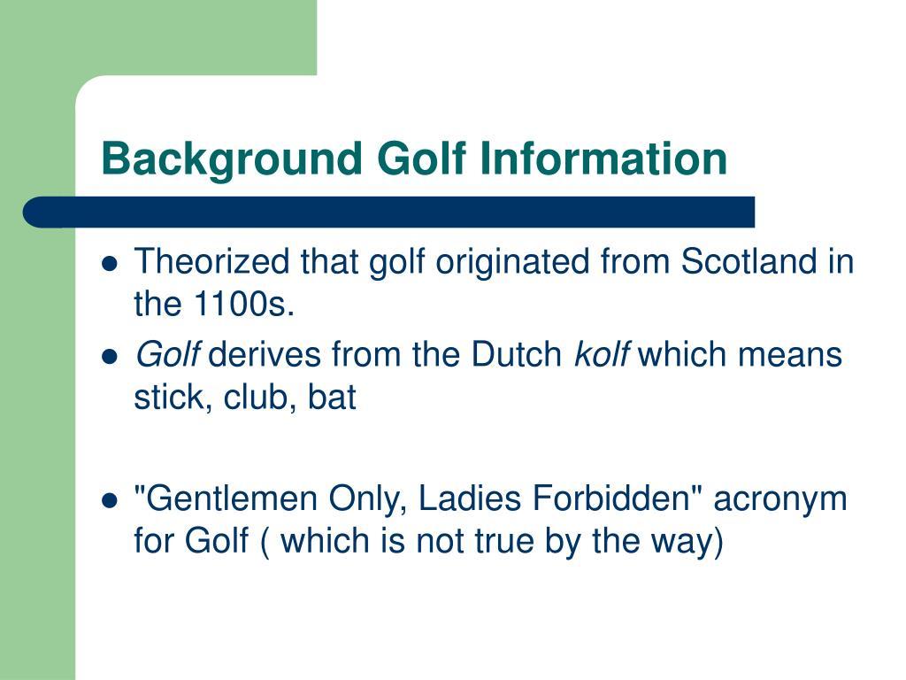 Background Golf Information