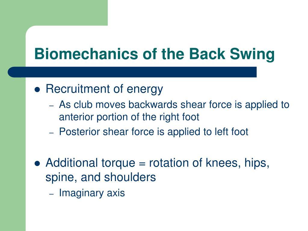 Biomechanics of the Back Swing