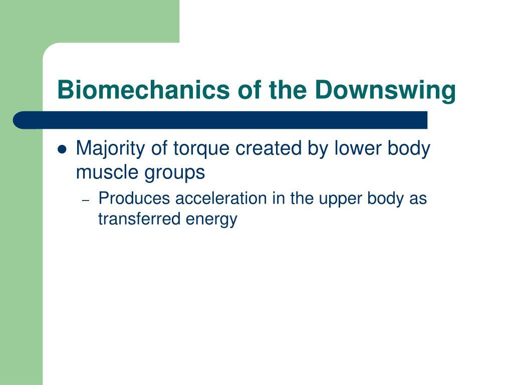 Biomechanics of the Downswing
